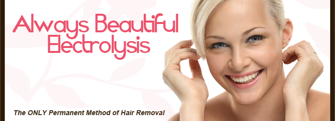 Electrolysis Hair Removal By A Skilled Expert Makes ALL The Difference!